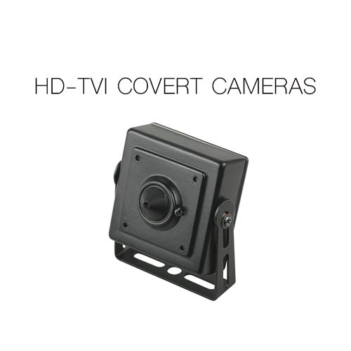 TURBO HD-TVI COVERT CAMERAS